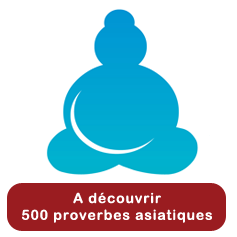 A découvrir : 500 proverbes asiatiques